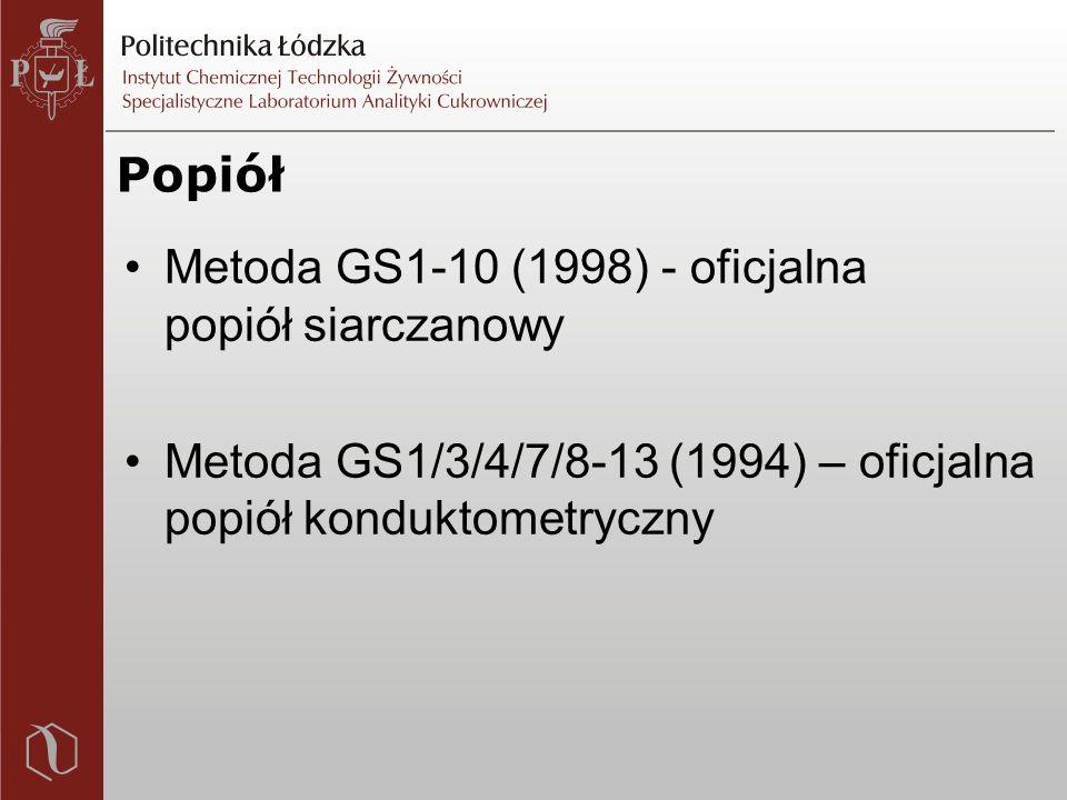 Popiół Metoda GS1-10 (1998) - oficjalna popiół siarczanowy Metoda GS1/3/4/7/8-13 (1994) – oficjalna popiół konduktometryczny