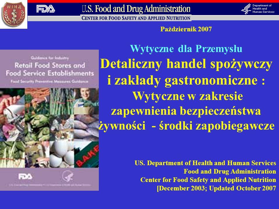 Październik 2007 Wytyczne dla Przemysłu Detaliczny handel spożywczy i zakłady gastronomiczne : Wytyczne w zakresie zapewnienia bezpieczeństwa żywności