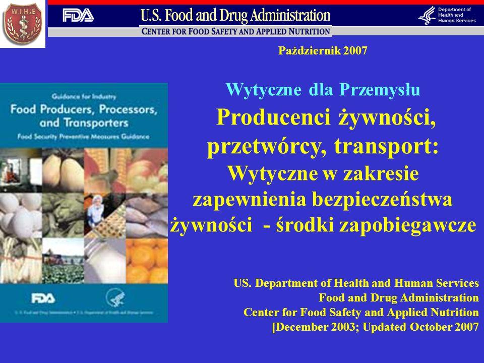 Październik 2007 Wytyczne dla Przemysłu Producenci żywności, przetwórcy, transport: Wytyczne w zakresie zapewnienia bezpieczeństwa żywności - środki z