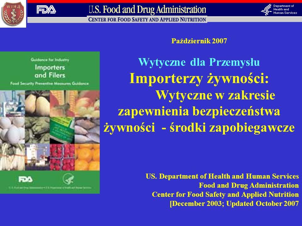 Październik 2007 Wytyczne dla Przemysłu Importerzy żywności: Wytyczne w zakresie zapewnienia bezpieczeństwa żywności - środki zapobiegawcze