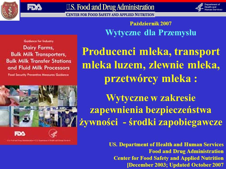 Październik 2007 Wytyczne dla Przemysłu Producenci mleka, transport mleka luzem, zlewnie mleka, przetwórcy mleka : Wytyczne w zakresie zapewnienia bez