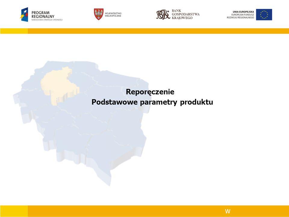 Reporęczenie Podstawowe parametry produktu W