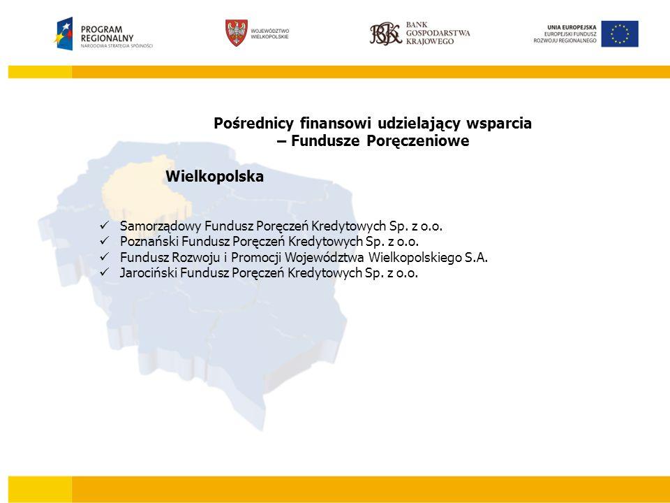 Pośrednicy finansowi udzielający wsparcia – Fundusze Poręczeniowe Wielkopolska Samorządowy Fundusz Poręczeń Kredytowych Sp.