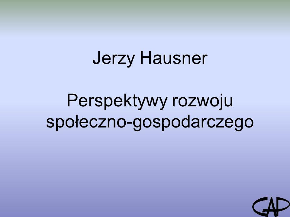 Jerzy Hausner Perspektywy rozwoju społeczno-gospodarczego