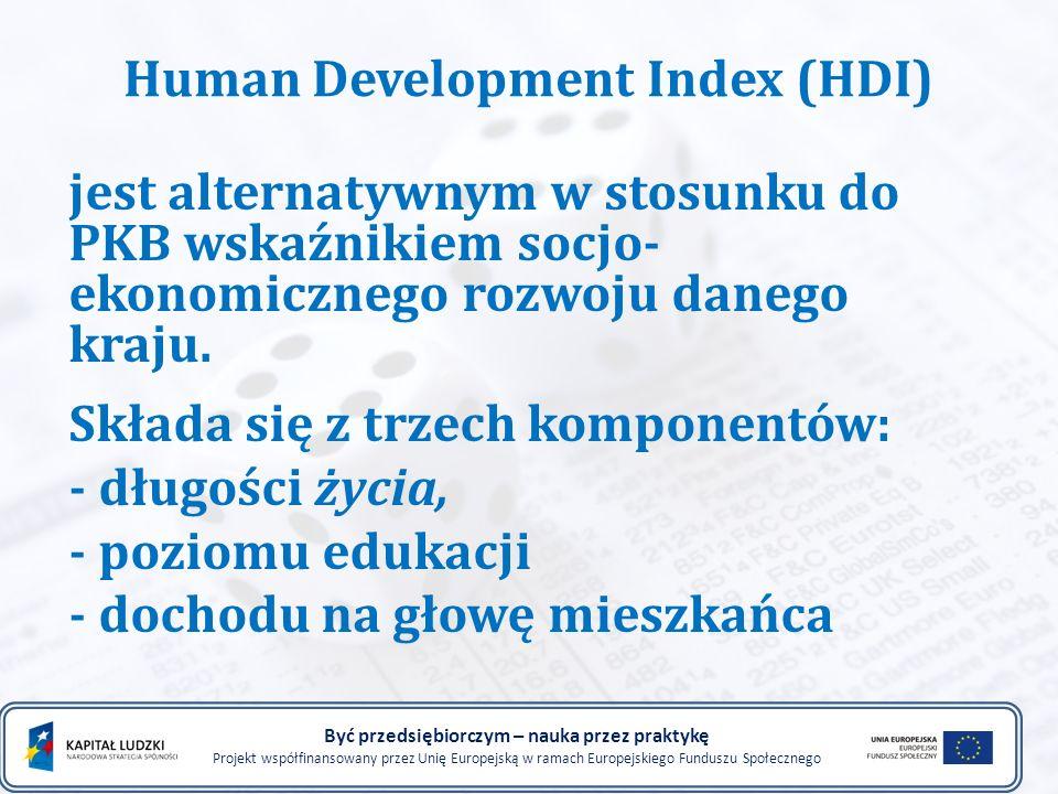 Human Development Index (HDI) jest alternatywnym w stosunku do PKB wskaźnikiem socjo- ekonomicznego rozwoju danego kraju. Składa się z trzech komponen