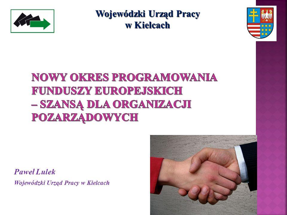 Wojewódzki Urząd Pracy w Kielcach Paweł Lulek Wojewódzki Urząd Pracy w Kielcach