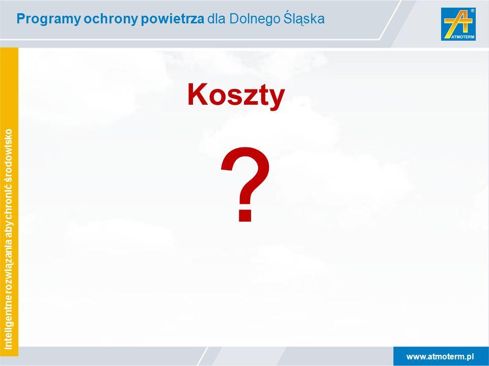 www.atmoterm.pl Inteligentne rozwiązania aby chronić środowisko Programy ochrony powietrza dla Dolnego Śląska .