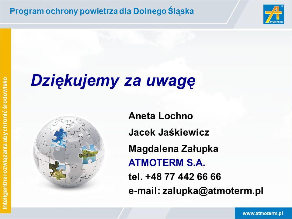 www.atmoterm.pl Inteligentne rozwiązania aby chronić środowisko Program ochrony powietrza dla Dolnego Śląska Dziękujemy za uwagę Aneta Lochno Jacek Jaśkiewicz Magdalena Załupka ATMOTERM S.A.
