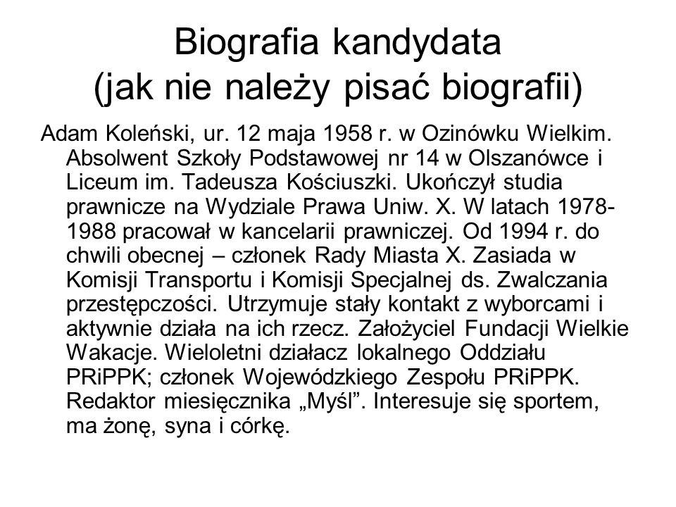 Biografia kandydata (jak nie należy pisać biografii) Adam Koleński, ur. 12 maja 1958 r. w Ozinówku Wielkim. Absolwent Szkoły Podstawowej nr 14 w Olsza