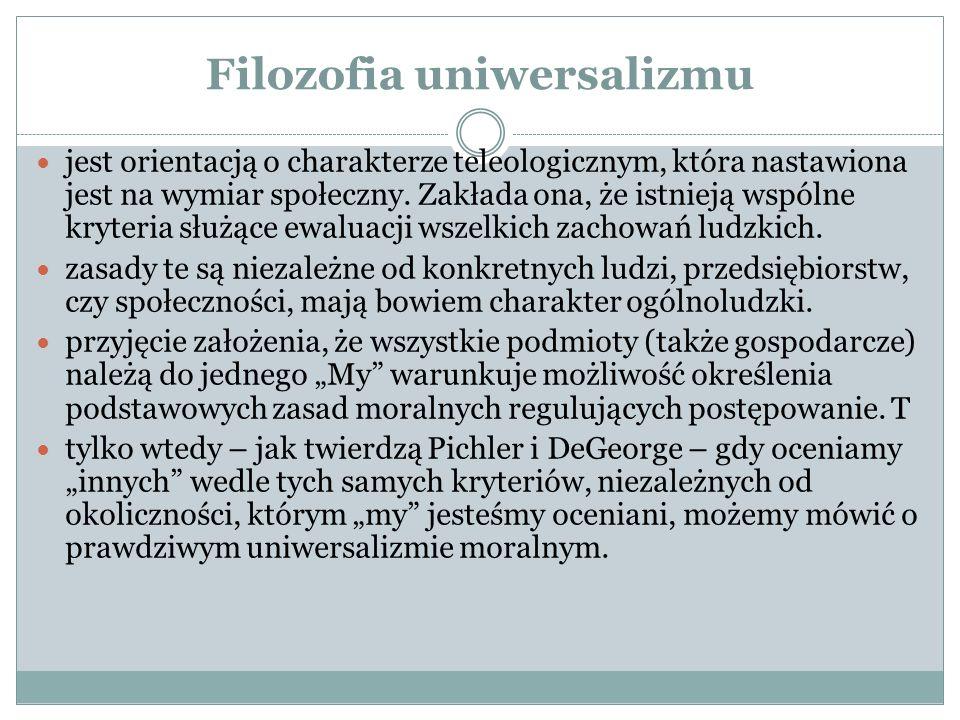 Filozofia uniwersalizmu jest orientacją o charakterze teleologicznym, która nastawiona jest na wymiar społeczny.