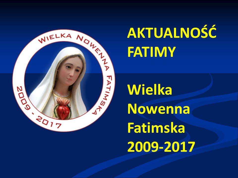 AKTUALNOŚĆ FATIMY Wielka Nowenna Fatimska 2009-2017