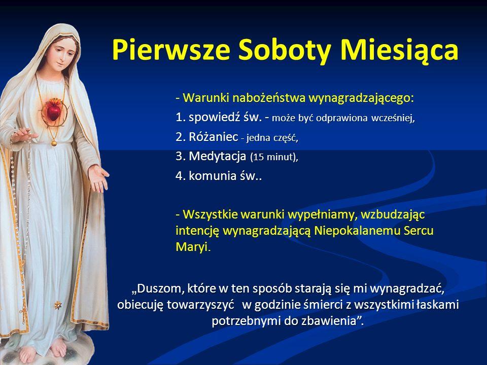 Pierwsze Soboty Miesiąca - Warunki nabożeństwa wynagradzającego: 1.