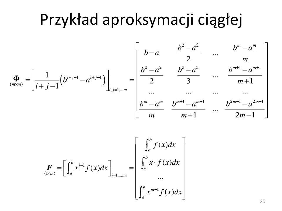 Przykład aproksymacji ciągłej 25