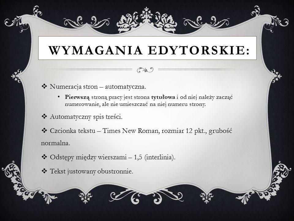 WYMAGANIA EDYTORSKIE:  Numeracja stron – automatyczna.