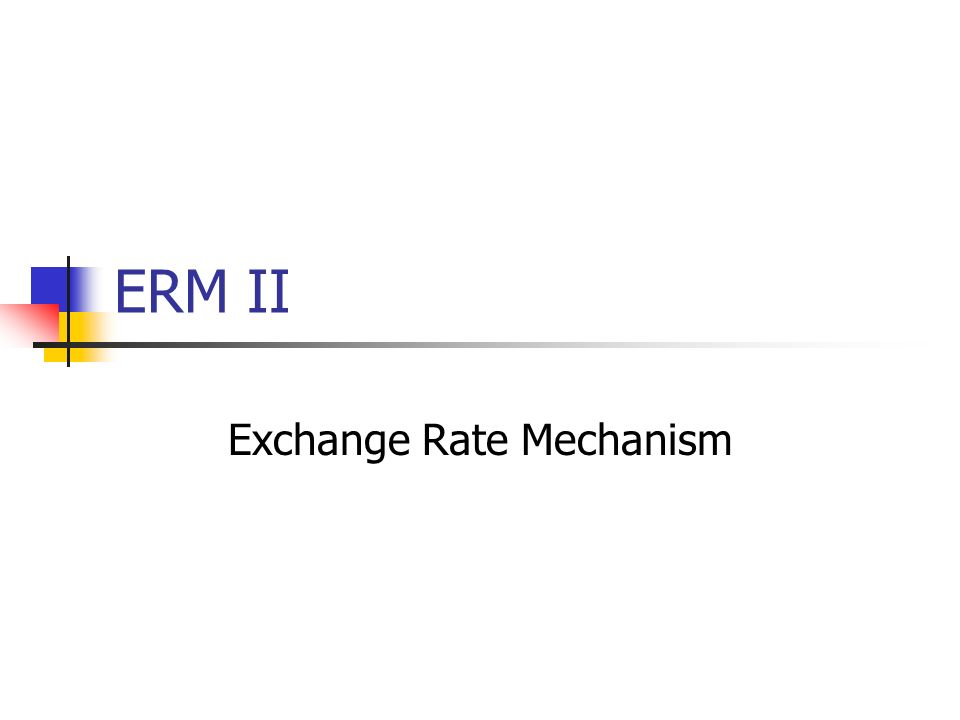 ERM II Exchange Rate Mechanism