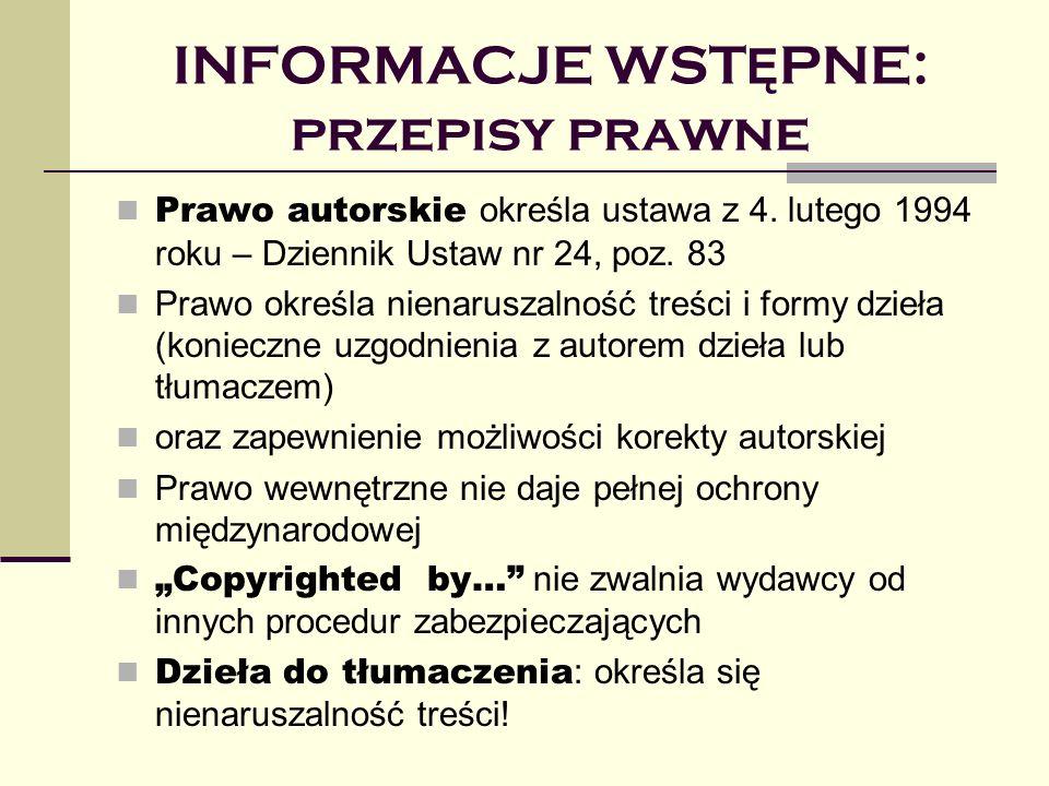 INFORMACJE WST Ę PNE: przepisy prawne Prawo autorskie określa ustawa z 4.