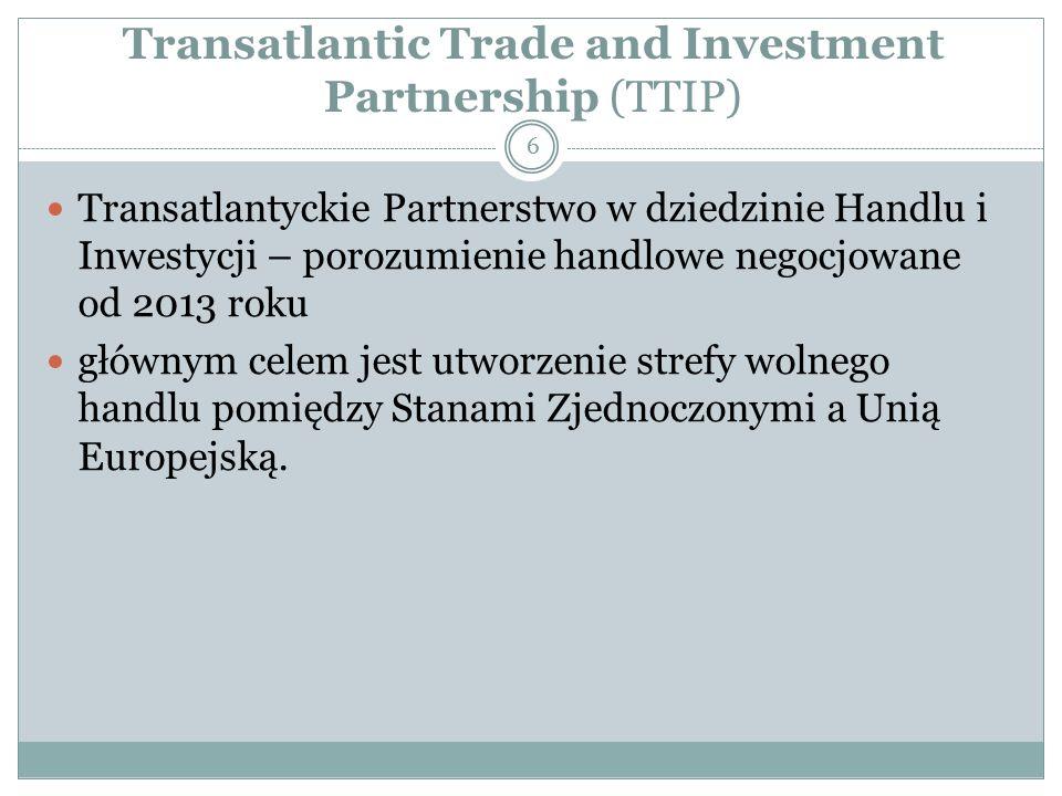 Transatlantic Trade and Investment Partnership (TTIP) 7 na celu stymulację transatlantyckiej gospodarki poprzez wpływ na trzy główne obszary: 1.