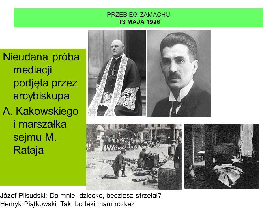 PRZEBIEG ZAMACHU 13 MAJA 1926 Nieudana próba mediacji podjęta przez arcybiskupa A.