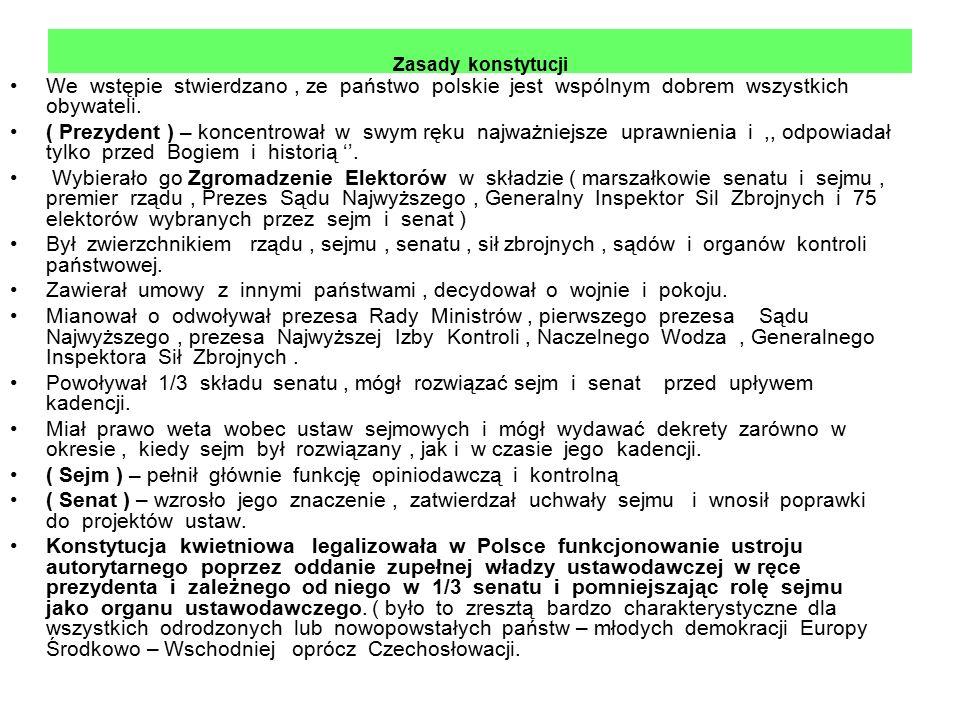 Zasady konstytucji We wstępie stwierdzano, ze państwo polskie jest wspólnym dobrem wszystkich obywateli.