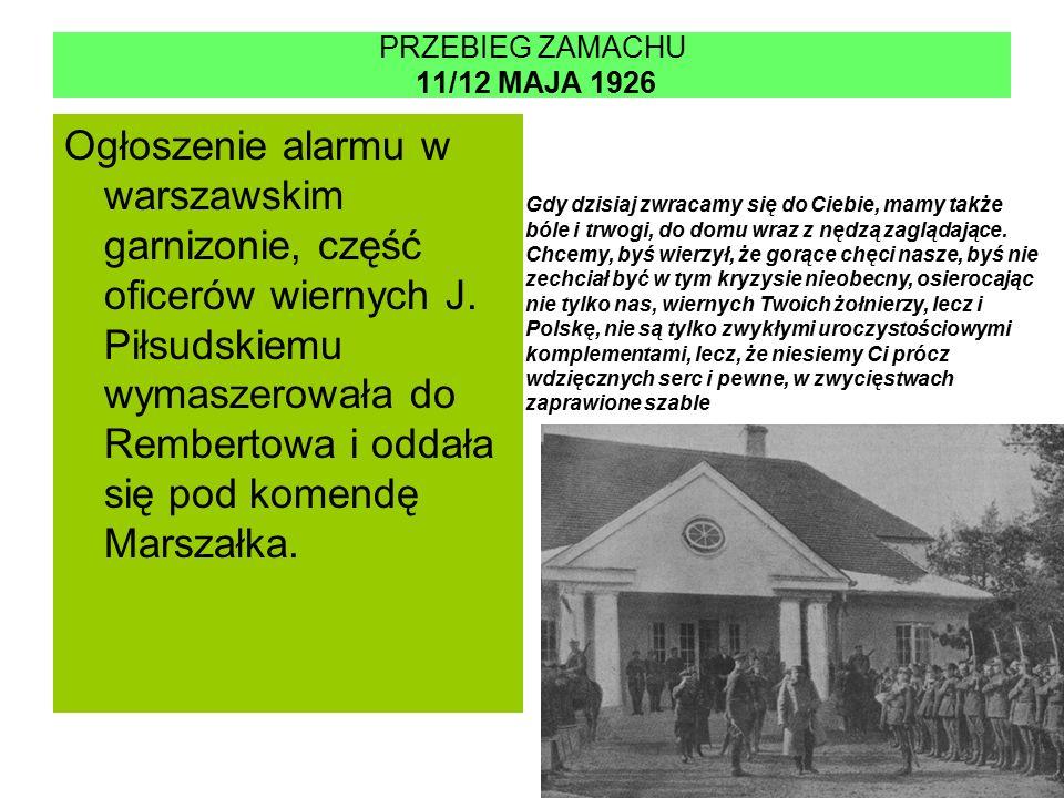 PRZEBIEG ZAMACHU 11/12 MAJA 1926 Ogłoszenie alarmu w warszawskim garnizonie, część oficerów wiernych J.