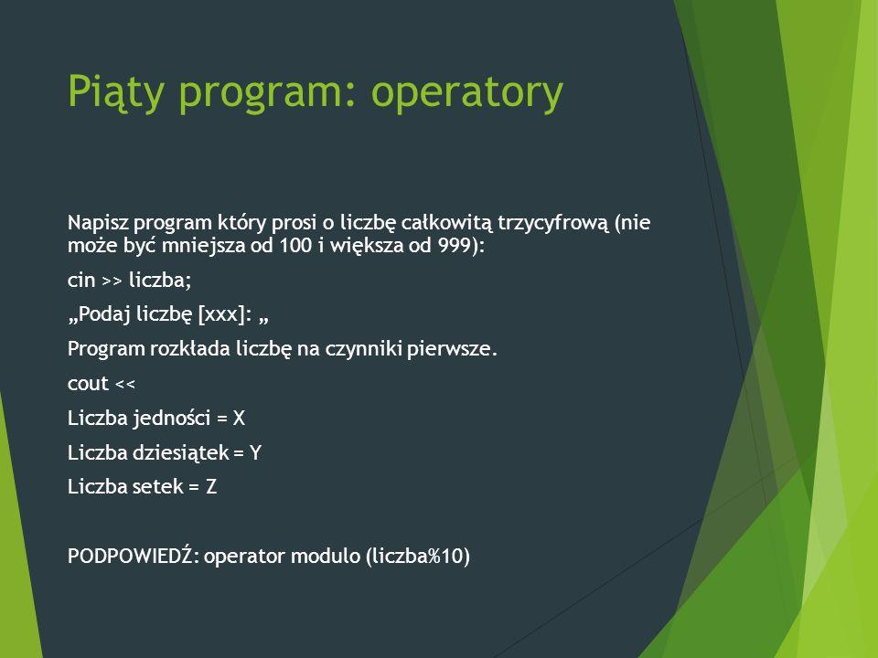 """Piąty program: operatory Napisz program który prosi o liczbę całkowitą trzycyfrową (nie może być mniejsza od 100 i większa od 999): cin >> liczba; """"Podaj liczbę [xxx]: """" Program rozkłada liczbę na czynniki pierwsze."""
