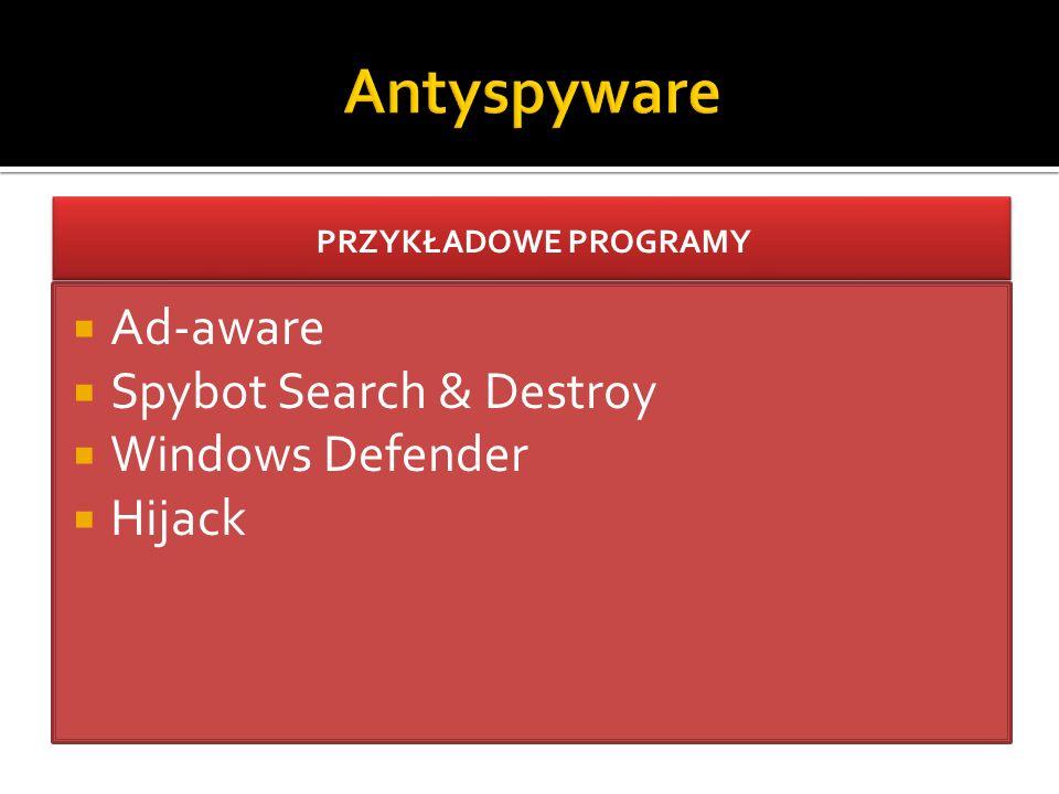  Ad-aware  Spybot Search & Destroy  Windows Defender  Hijack