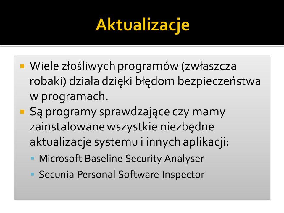  Wiele złośliwych programów (zwłaszcza robaki) działa dzięki błędom bezpieczeństwa w programach.  Są programy sprawdzające czy mamy zainstalowane ws