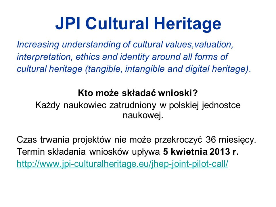 JPI Cultural Heritage Increasing understanding of cultural values,valuation, interpretation, ethics and identity around all forms of cultural heritage