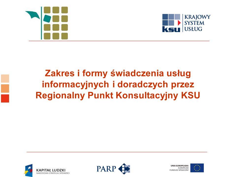 Logo ośrodka KSU Zakres i formy świadczenia usług informacyjnych i doradczych przez Regionalny Punkt Konsultacyjny KSU