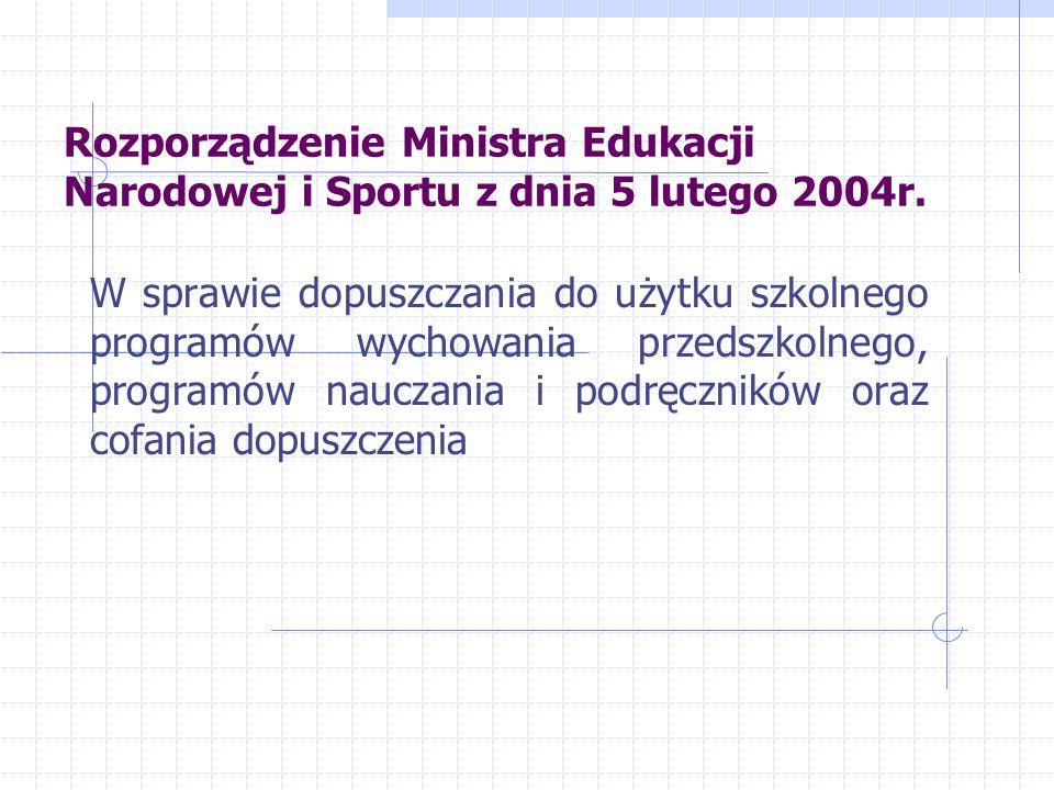 Rozporządzenie Ministra Edukacji Narodowej i Sportu z dnia 5 lutego 2004r.