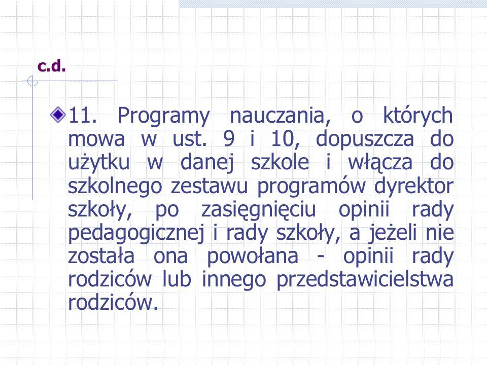 c.d. 11. Programy nauczania, o których mowa w ust.