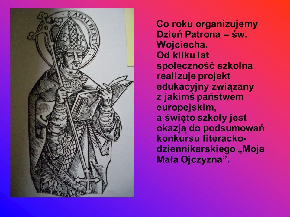 Co roku organizujemy Dzień Patrona – św.Wojciecha.