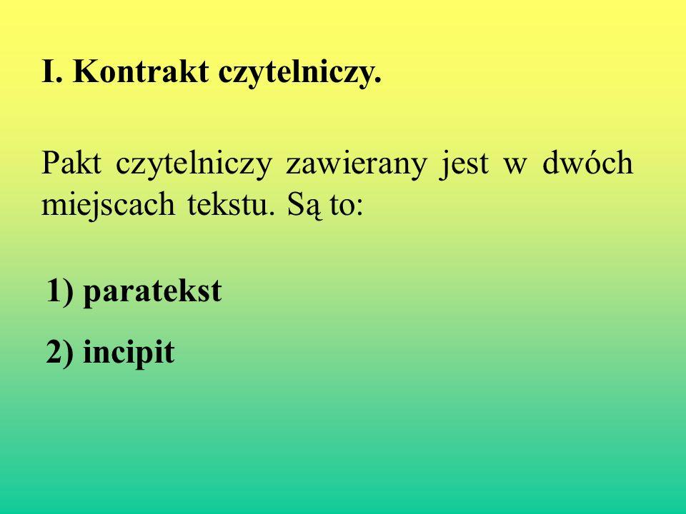 Ad.1 - Poinformować.III. Incipit. Informacja podana w incipicie dotyczy trzech elementów: kto.