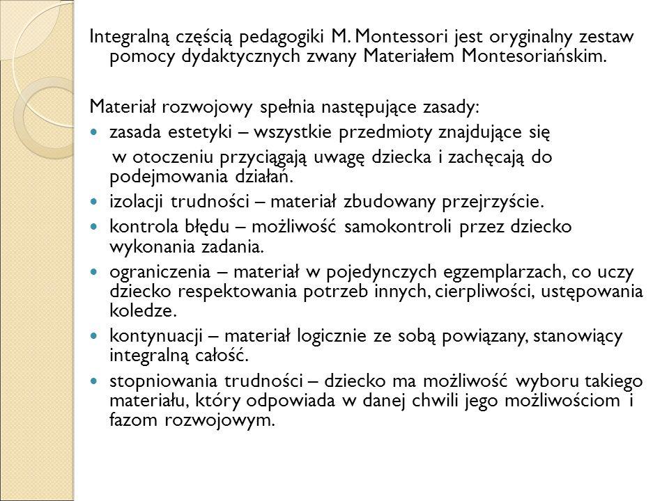 Integralną częścią pedagogiki M.