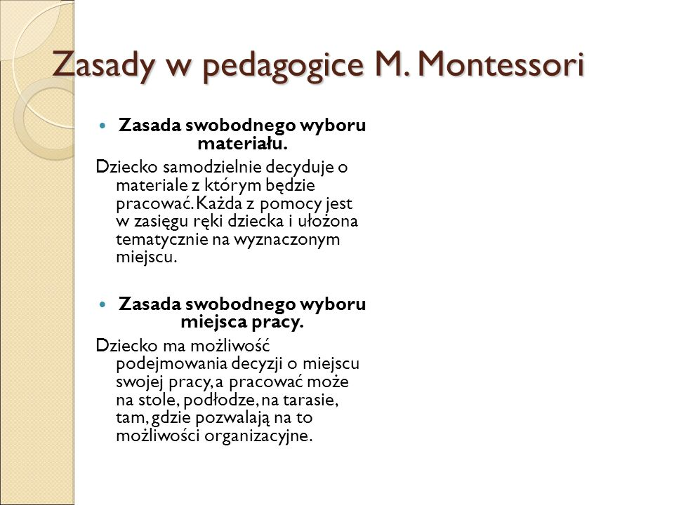 Zasady w pedagogice M. Montessori Zasada swobodnego wyboru materiału.