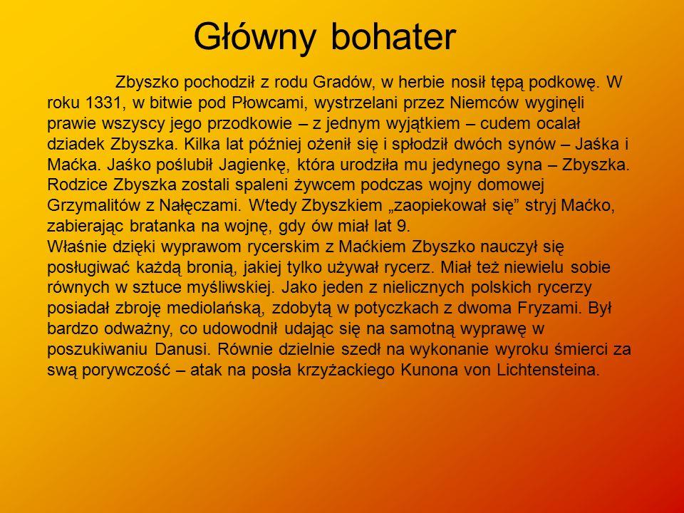 Główny bohater Zbyszko pochodził z rodu Gradów, w herbie nosił tępą podkowę. W roku 1331, w bitwie pod Płowcami, wystrzelani przez Niemców wyginęli pr