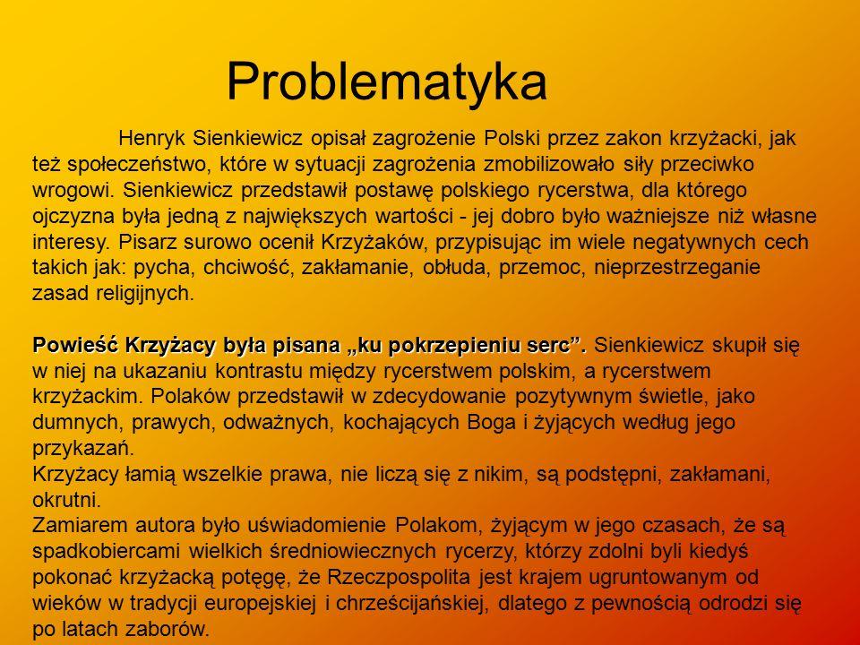 Problematyka Henryk Sienkiewicz opisał zagrożenie Polski przez zakon krzyżacki, jak też społeczeństwo, które w sytuacji zagrożenia zmobilizowało siły