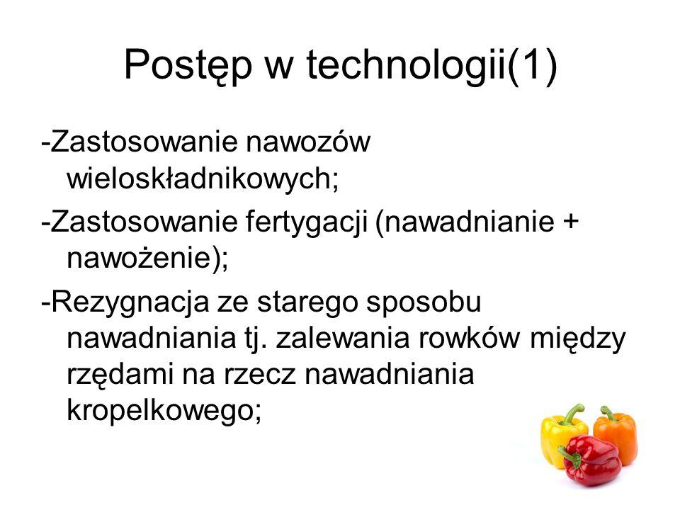 Postęp w technologii(1) -Zastosowanie nawozów wieloskładnikowych; -Zastosowanie fertygacji (nawadnianie + nawożenie); -Rezygnacja ze starego sposobu nawadniania tj.