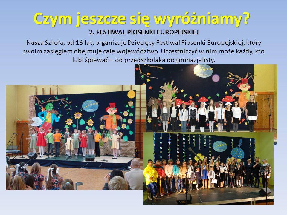2. FESTIWAL PIOSENKI EUROPEJSKIEJ Nasza Szkoła, od 16 lat, organizuje Dziecięcy Festiwal Piosenki Europejskiej, który swoim zasięgiem obejmuje całe wo