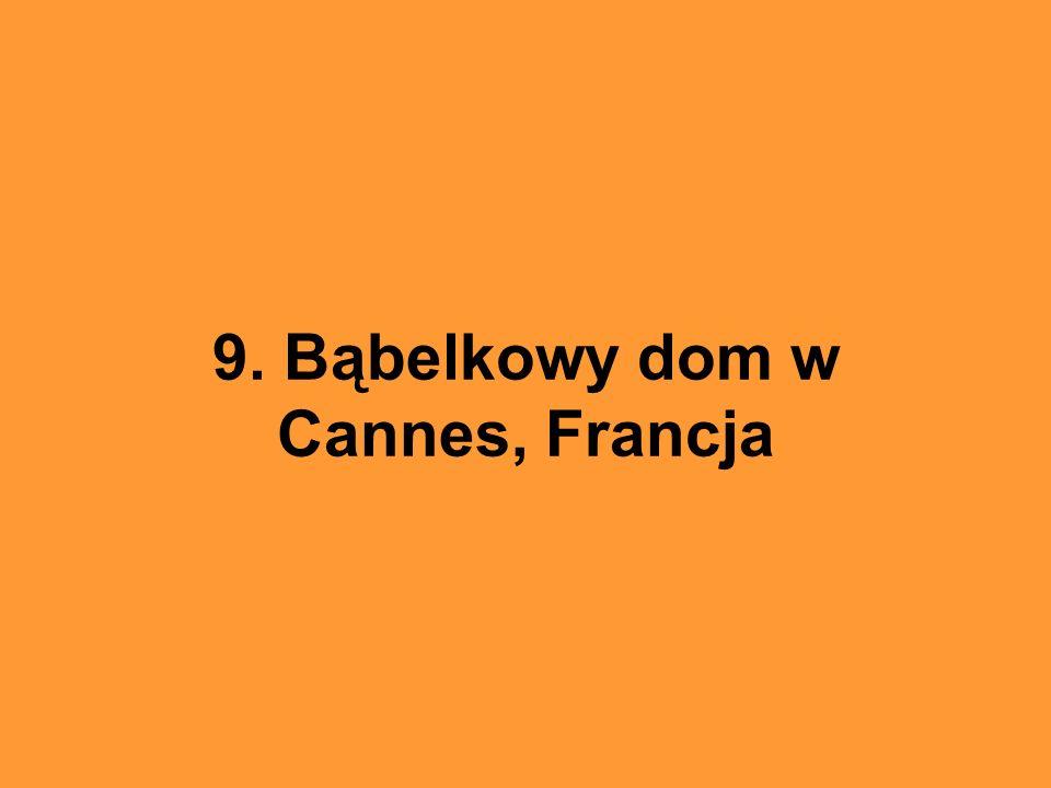 9. Bąbelkowy dom w Cannes, Francja
