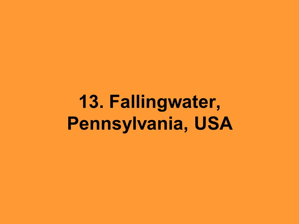 13. Fallingwater, Pennsylvania, USA