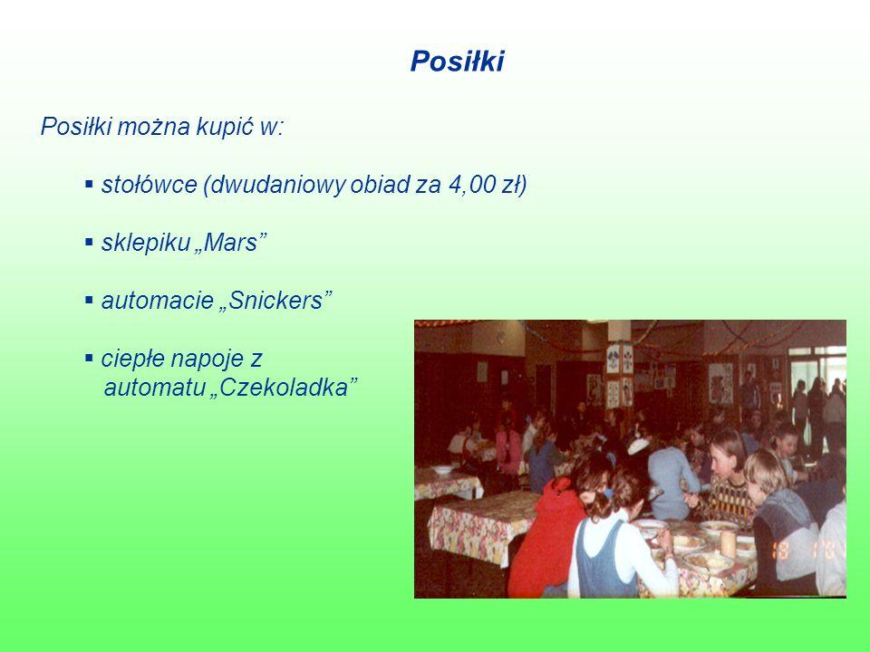 """Posiłki Posiłki można kupić w:  stołówce (dwudaniowy obiad za 4,00 zł)  sklepiku """"Mars  automacie """"Snickers  ciepłe napoje z automatu """"Czekoladka"""