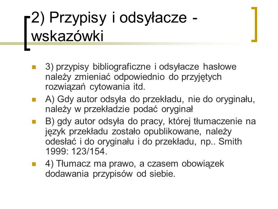 2) Przypisy i odsyłacze - wskazówki 3) przypisy bibliograficzne i odsyłacze hasłowe należy zmieniać odpowiednio do przyjętych rozwiązań cytowania itd.