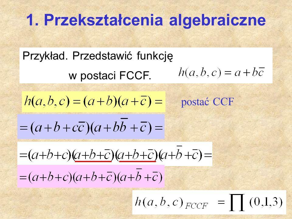 Przykład. Przedstawić funkcję w postaci FCCF. postać CCF