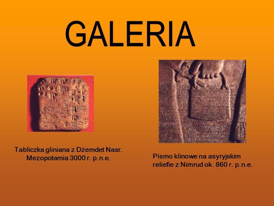 Tabliczka gliniana z Dżemdet Nasr. Mezopotamia 3000 r. p.n.e. Pismo klinowe na asyryjskim reliefie z Nimrud ok. 860 r. p.n.e.