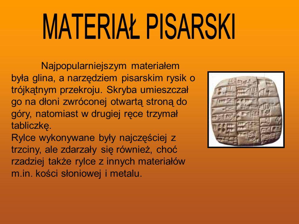 Najpopularniejszym materiałem była glina, a narzędziem pisarskim rysik o trójkątnym przekroju.
