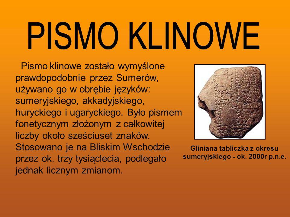 Pismo klinowe zostało wymyślone prawdopodobnie przez Sumerów, używano go w obrębie języków: sumeryjskiego, akkadyjskiego, huryckiego i ugaryckiego. By