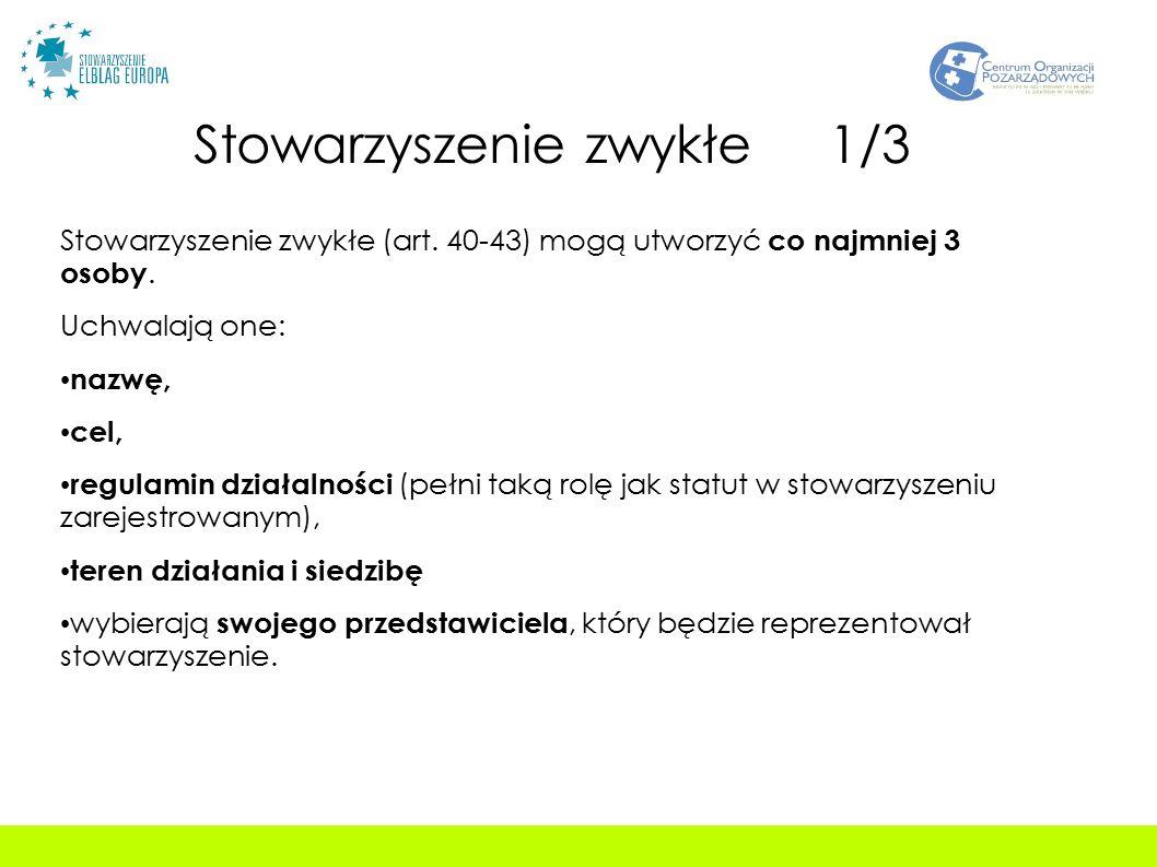 Stowarzyszenie zwykłe 1/3 Stowarzyszenie zwykłe (art.