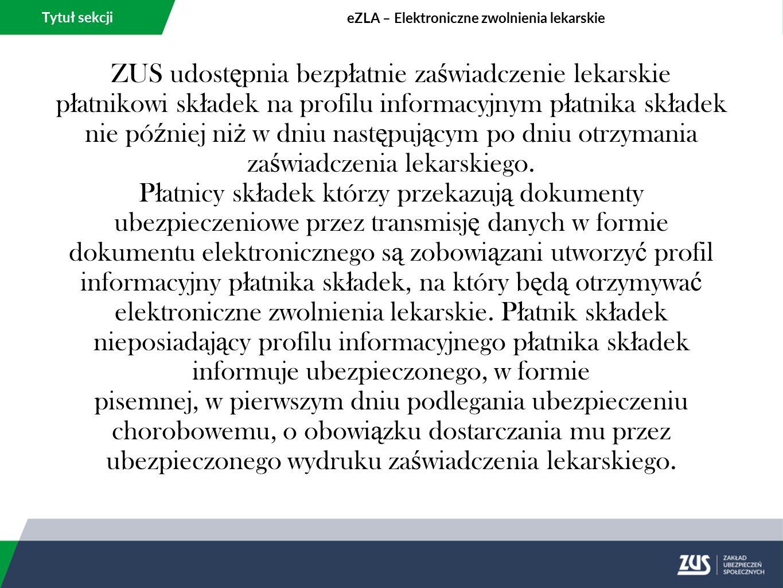 Tytuł sekcji eZLA – Elektroniczne zwolnienia lekarskie KTO MO Ż E ZA Ł O Ż Y Ć PROFIL PUE Profil PUE zak ł adany jest zawsze dla osoby fizycznej.