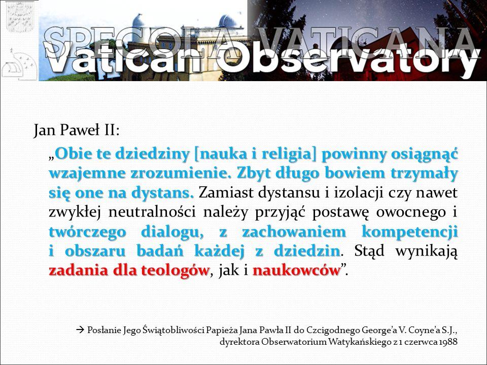Jan Paweł II: Obie te dziedziny [nauka i religia] powinny osiągnąć wzajemne zrozumienie.